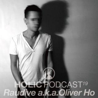 HOLIC Podcast 19 RAUDIVE aka Oliver Ho