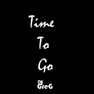 Dj Greg-Time To Go