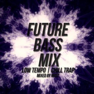 Future Bass | Low Tempo Mixtape