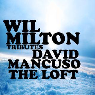 WIL MILTON Tributes DAVID MANCUSO & THE LOFT