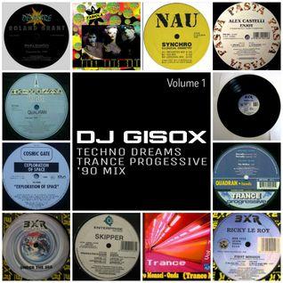 Techno Dreams Trance Progressive '90 Mix Volume 1 Mixed By DJ Gisox
