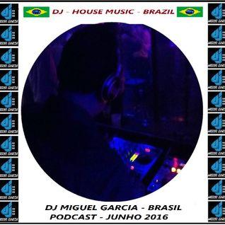 Dj Miguel Garcia – Brasil – Podcast Junho 2016
