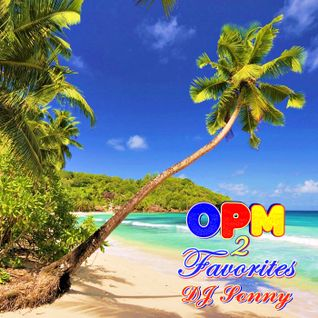 OPM Favorites 2 by DJ Sonny GuMMyBeArZ (D.Y.M.S.W.)