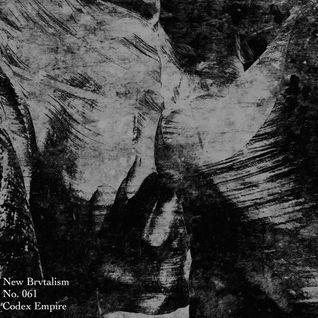 New Brvtalism No. 061 - Codex Empire