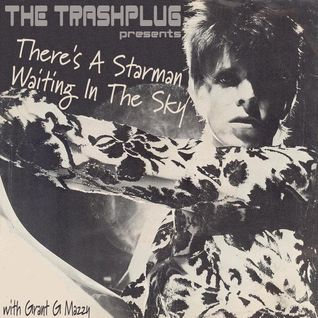 "*THE TRASHPLUG"" pesents ""There's A Starman Waiting In The Sky"" A Tribute To David Bowie 15-01-2016"
