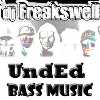 aka Dj Freakswell - UndEd Bass
