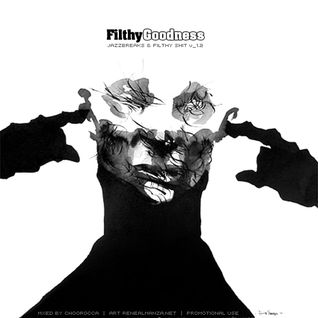 Filthygoodness [set2] - hipHopjazZbreaks