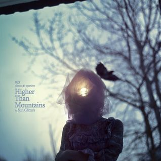 Higher Than Mountains by Sun Glitters