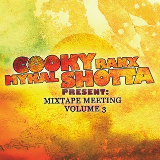 Mykal Shotta meets Cooky Ranks - Mixtape Meeting Vol. 3