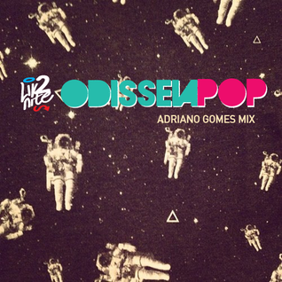 Odisseia Pop || Mix @ Adriano Gomes