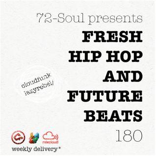 72 Soul presents : FRESH HIP HOP X FUTURE BEATS 180