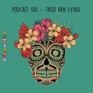 Podcast 010 - Trish Van Eynde