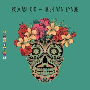 Podcast 010 - Trish Van Eynde
