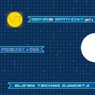 Sliven Techno Gangsta™ ~ Podcast # 055 (01 May 2014) (SENSEI Birthday Session Vol.3 - 14-04-14)