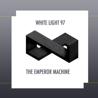 White Light 97 - The Emperor Machine