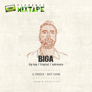 Biga - Florence Mixtape // Easy Living