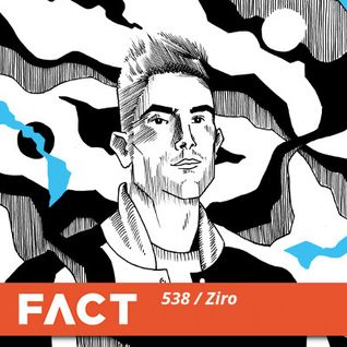 FACT mix 538 - Ziro (Feb '16)