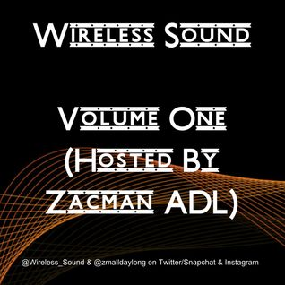 Wireless Sound - Volume One [Multi Genre Mix CD] (Hosted By Zacman ADL)