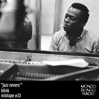 "166. Blink Mixtape #13 ""Jazz Covers"""