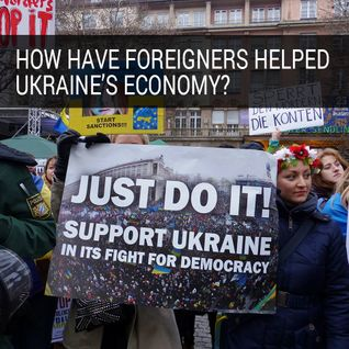 How Have Foreigners Helped Ukraine's Economy?