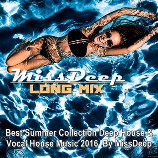 MissDeep ♦ Best Summer Collection Deep House & Vocal House Music 2016 ♦ By MissDeep