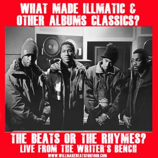 Live From the Writer's Bench Episode 59: Beats or the Rhymes...What Makes An Album Classic?