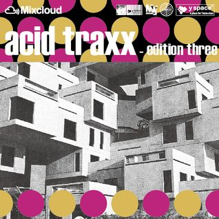 acid traxx -edition three