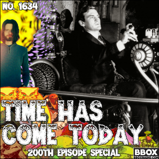#1634 pt. 1: Time Has Come Today (200th Episode)