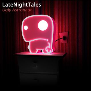 Ugly Astronaut - Late Night Tales