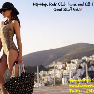 Hip-Hop, RnB Club Tunes and All That Good Stuff Vol.9