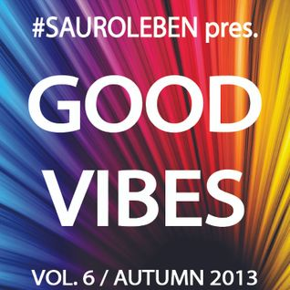 GOOD VIBES Vol.6, Autumn 2013 - 1° Selection