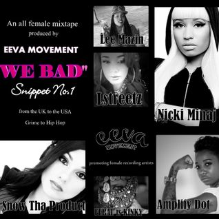 """We Bad"" - Snippet No.1 by EEVA MOVEMENT"