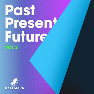 Hallmark - 28.02.2015 - Past Present Future Vol 3 mixed live by Orion