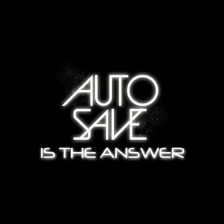 Autosave Is The Answer (bootleg by vaggelis akepsimaidis)