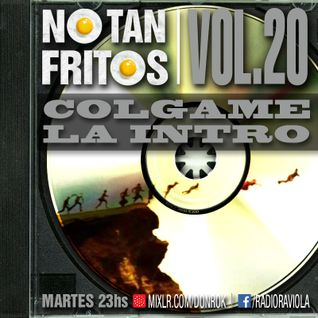 NO TAN FRITOS // Vol. 20 - Colgame la intro