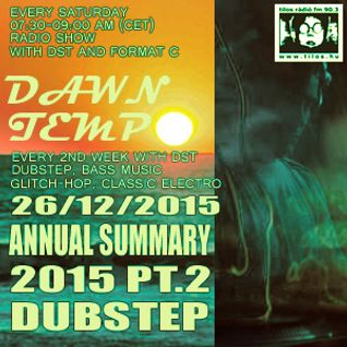 Annual Summary 2015 Pt.2 Dubstep by DST @ Tilos Dawn Tempo 26/12/2015