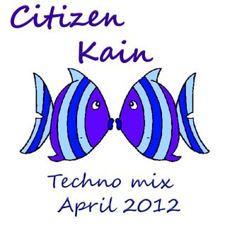 CITIZEN KAIN - Techno Mix April 2012
