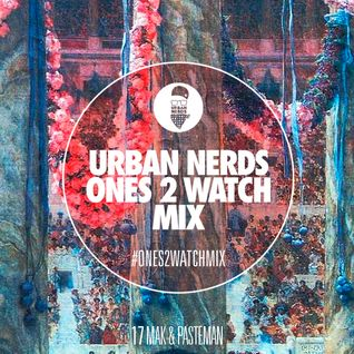 Mak & Pasteman - Urban Nerds Ones2Watch Mix