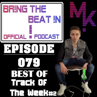"BR!NG THE BEAT !N Official Podcast [SPECIAL Episode 079; BEST OF ""Track Of The Week"" #2]"