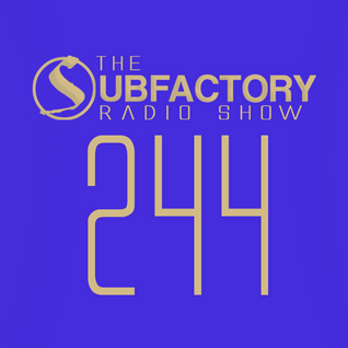 The Subfactory Radio Show #244