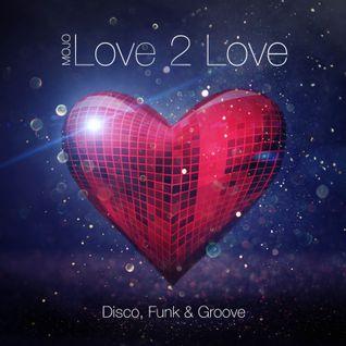 Mojo - Love 2 Love: Disco, Funk & Groove