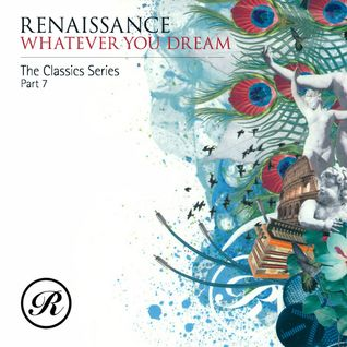 Whatever You Dream - Renaissance The Classics Series - Part 7
