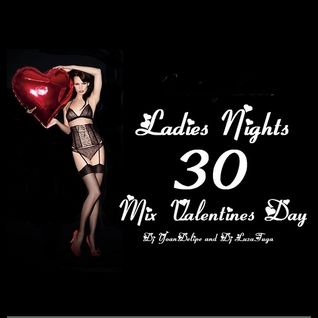 @YoanDelipe and @LuzaTuga - Ladies Nights 30 (Valentines mix 2016)