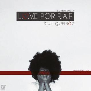 Mixtape L.O.V.E por R.A.P Part. III