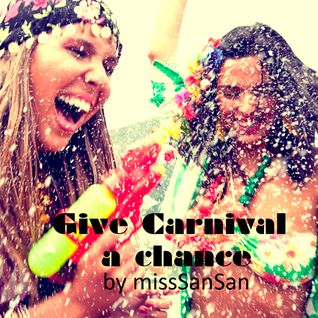 Give Carnival a Chance - vol.1