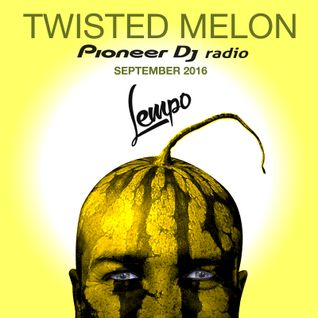 009 Twisted Melon // Sept 2016 // Pioneer DJ Radio