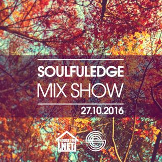 Soulfuledge Mix Show : 27th October 2016 (House FM)