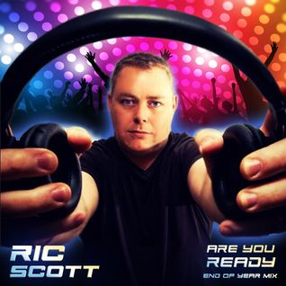 Ric Scott: Are You Ready End of Year Mix