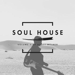 Soul House Volume 04 (Scott Melker Live)