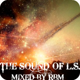 The Sound Of L.S. mixed by DJ RBM